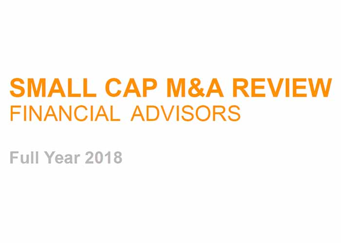 Thomson Reuters League Table: Small Cap M&A Review Financial Advisors - Full Year 2018